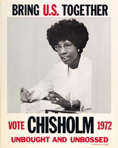 Bring U.S. Together. Vote Chisholm 1972, Unbought and Unbossed