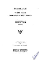 Education; conference before the U. S. Commission on Civil Rights. Conference held in Nashville, Tenn., Mar. 5, 1959, morning session, Mar. 5, 1959, afternoon session, Mar. 6, 1959, morning session