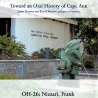 Toward an oral history of Cape Ann : Nizzari, Frank