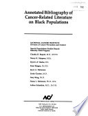 Annotated bibliography of cancer-related literature on black populations
