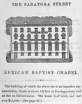The Saratoga Street African Baptist Chapel. The building, of which the above cut is an imperfect representation, fronts as above 100 feet on Saratoga street, and 46 feet on Calvert street. The house is of brick, and cost over $18,000. (see page 45)