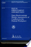 Equal employment opportunity : data shortcomings hinder assessment of conflicts in the federal workplace : report to Congressional requesters