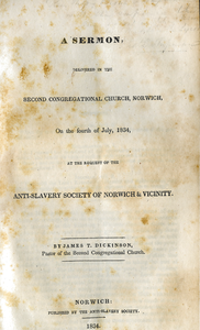 A sermon, delivered in the Second Congregational church, Norwich, on the fourth of July, 1834, at the request of the Anti-slavery Society of Norwich & vicinity.