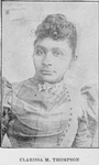 Clarissa M. Thompson. Novelist, Educator, W.C.T.U. [Woman's Christian Temperance Union] Advocate, Poetess
