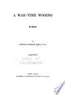 A war-time wooing; a story