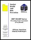 2007 SHARP survey prevention needs assessment (PNA) results : African-American ethnicity profile report