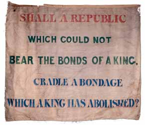 Shall a republic which could not bear the bonds of a King\.., Garrison antislavery banner