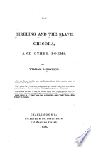 The hireling and the slave : Chicora and other poems