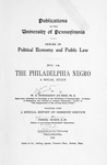 The Philadelphia Negro: a social study by W. E. Burghardt Du Buis, Ph.D. together with a special report on domestic service by Isabel Eaton, A.M. [Title page]