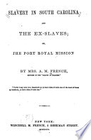 Slavery in South Carolina and the ex-slaves; or, The Port Royal mission