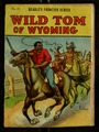 Wild Tom of Wyoming / by R. L. Wheeler.