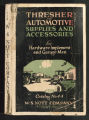 Thresher and Automotive Supplies and Accessories for Hardware Implement and Garage Men Catalog No. 44, from W.S. Nott Company, Minneapolis, Minnesota