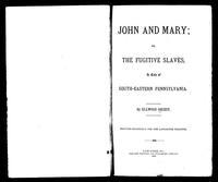 John and Mary, or, The Fugitive Slaves