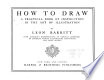 How to draw : a practical book of instruction in the art of illustration