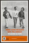 Three Good Reasons Why You Should Register & Vote