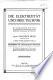 Die Elektrizität und ihre Technik; eine gemeinverständliche Darstellung der physikalischen Grundbegriffe und der praktischen Anwendungen der Elektrizität. Mit 1259 Abbildungen und 34 Tafeln sowie drei Zerlegbaren Modellen neuester Konstruktion nebst ausführlichen erläuterungen