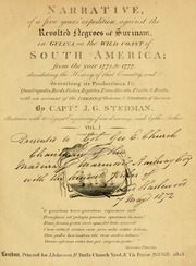 Narrative of a five years' expedition, against the revolted negroes of Surinam, in Guiana, on the wild coast of South America; from the year 1772, to 1777: elucidating the history of that country, and describing its productions ... with an account of the Indians of Guiana, & negroes of Guinea, 1