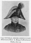 General Henri Christophe; Afterwards Henri I, King of (Northern) Haiti 1811-20