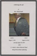 Celebrating the life of Mr. Charles Bush, sunrise, August 7, 1954, sunset, August 24, 2014, Saturday, August 30, 2014, 2 p.m., C. A. Reid Sr. Gibson Memorial Chapel, Bishop Bernard Bush, officiating