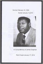 In loving memory of James Chapman, sunrise February 16, 1938, sunset January 13, 2014, Reid Chapel January 17, 2014, Bishop James Stokes