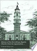 History of the first African Baptist Church, from its organization, January 20th, 1788, to July 1st, 1888 Including the centennial celebration, addresses, sermons, etc.