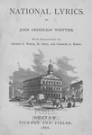National lyrics; By John Greenleaf Whittier; With illustrations by George G. White, H. Fenn, and Charles A. Barry; [Title vignette.]