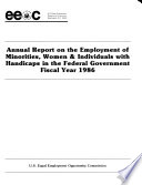 Annual report on the employment of minorities, women & handicapped individuals in the federal government