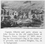 Captain Albertis and party attack on John Brown in the old engine-house at Harper's Ferry, October 17, 1859, showing the Governments flag in the center of its grounds, and London Heights, Va., in the background