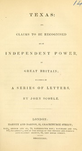 Texas: its claims to be recognized as an independent power, by Great Britain : examined in a series of letters