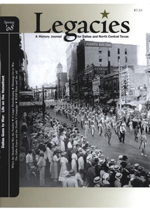 Legacies: A History Journal for Dallas and North Central Texas, Volume 20, Number 1, Spring, 2008 Legacies: A History Journal for Dallas and North Central Texas