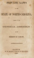 Private laws of the State of North-Carolina, passed by the General Assembly [1862-1863] Laws, etc.; Private laws of North Carolina