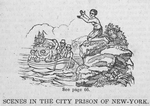 Scenes in the city prison of New York