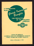 A cooperative plan of group insurance benefits for employes of the Pullman Company