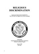 Religious discrimination : employment discrimination prohibited by Title VII of the Civil Rights Act of 1964, as amended