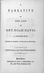 A narrative of the life of Rev. Noah Davis, a colored man, written by himself, at the age of fifty-four. [title page]