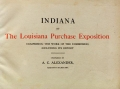 Indiana at the Louisiana Purchase Exposition : comprising the work of the Commission, including its report / Prepared by A.C. Alexander, Assistant Secretary