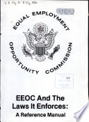 EEOC and the laws it enforces : a reference manual Laws, etc