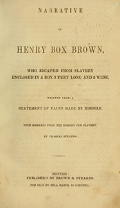 Narrative of Henry Box Brown : who escaped from slavery enclosed in a box three feet long and two wide and two and a half high