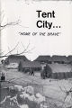 "Tent City …""Home of the Brave,"" circa 1960"