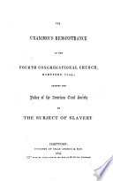 The unanimous remonstrance of the Fourth Congregational Church, Hartford, Conn., against the policy of the American Tract Society on the subject of slavery