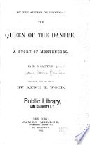 The queen of the Danube A story of Montenegro