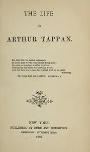 The life of Arthur Tappan