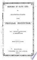 Sketches of slave life: or, Illustrations of the 'peculiar institution.'