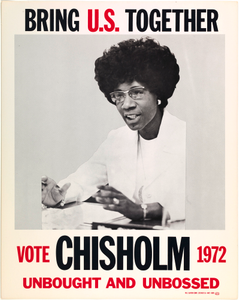 Bring U.S. Together. Vote Chisholm 1972, Unbought and Unbossed