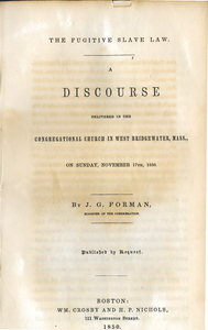 The fugitive slave law a discourse delivered in the Congregational Church in West Bridgewater, Mass., on Sunday, November 17th, 1850