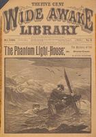 The phantom light-house, or, The mystery of the storm coast