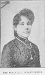 Mrs. Sarah E.C. Dudley Pettey. Christian Temperance Advocate, Musician, Treasurer of Woman's Home and Foreign Missionary Society of A.M. Zion Church in America, Africa and the Isles of the Sea; Tourist, Linguist and Experienced Teacher