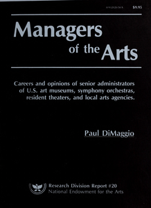 Managers of the arts careers and opinions of senior administrators of U.S. art museums, symphony orchestras, resident theatres, and local arts agencies
