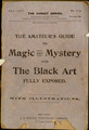 The amateur's guide to magic and mystery and the black art : fully exposed.