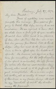 Letter from William Lloyd Garrison, Roxbury, [Mass.], to Wendell Phillips Garrison, July 27, 1872